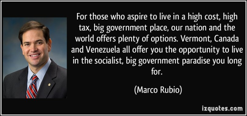 quote-for-those-who-aspire-to-live-in-a-high-cost-high-tax-big-government-place-our-nation-and-the-marco-rubio-159511
