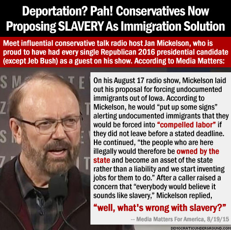 150820-deportation-pah-conservatives-now-proposing-slavery-as-immigration-solution