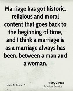 hillary-clinton-quote-marriage-has-got-historic-religious-and-moral