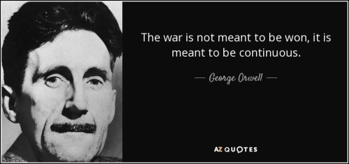 quote-the-war-is-not-meant-to-be-won-it-is-meant-to-be-continuous-george-orwell-55-15-41